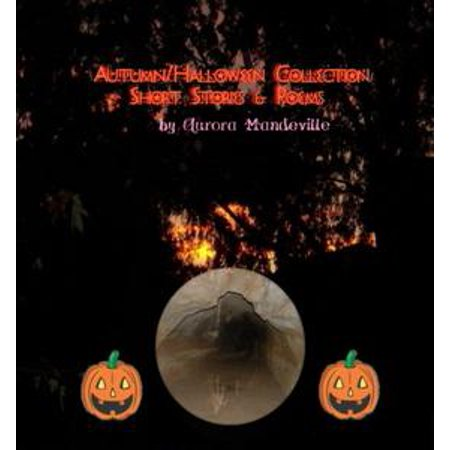 Autumn/Halloween Collection: Short Stories & Poems - eBook (Funny Halloween Poems For Adults)