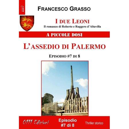 I due Leoni - L'assedio di Palermo - ep. #7 di 8 - eBook
