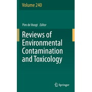 Reviews of Environmental Contamination and Toxicology: Reviews of Environmental Contamination and Toxicology Volume 240 (Series #240) (Hardcover)