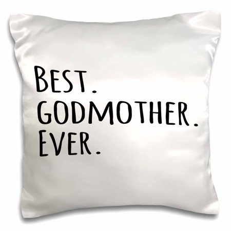 3dRose Best Godmother Ever - Gifts for God mothers or Godmoms - god mom - godparents - black text, Pillow Case, 16 by 16-inch