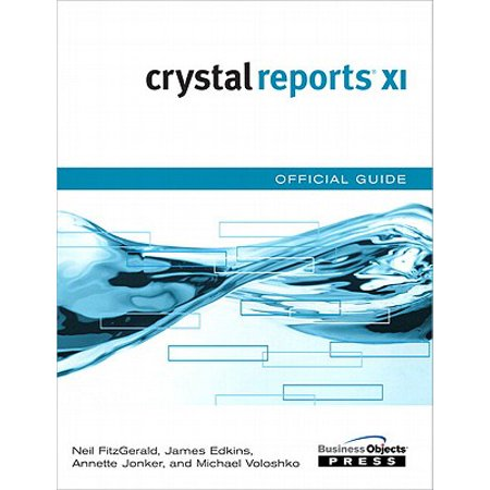 Crystal Reports XI Official Guide - eBook (Crystal Reports Upgrade From Xi To 2013)