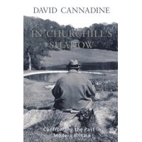 In Churchill's Shadow : Confronting the Past in Modern Britain