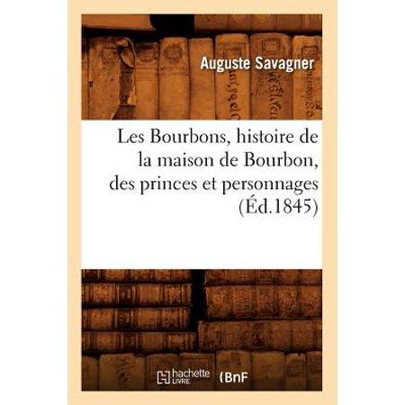 Les Bourbons, Histoire de la Maison de Bourbon, Des Princes Et Personnages
