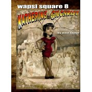 Wapsi Square 8 Katherine Gilchrist and the Lost Dolls of the Anasazi (Paperback)