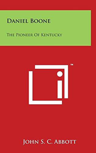 Daniel Boone: The Pioneer of Kentucky by
