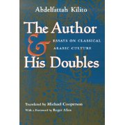 The Author and His Doubles : Essays on Classical Arabic Culture