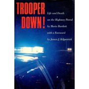 Trooper Down! : Life and Death on the Highway Patrol
