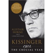 Kissinger : 1973, the Crucial Year
