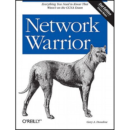 Network Warrior : Everything You Need to Know That Wasn't on the CCNA