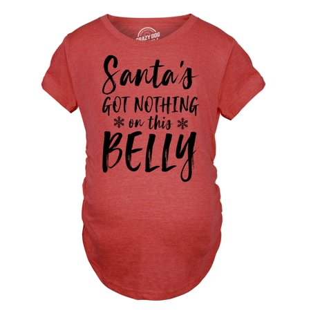 crazy dog funny t shirts maternity santas got nothing on this belly pregnancy tshirt funny christmas bump tee walmartcom