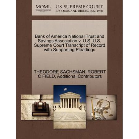 Bank of America National Trust and Savings Association V. U.S. U.S. Supreme Court Transcript of Record with Supporting (Bank Of America National Trust And Savings Association)