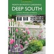 Month-By-Month Gardening in Alabama & Mississippi: Deep South Month-By-Month Gardening: What to Do Each Month to Have a Beautiful Garden All Year: Alabama, Louisiana, Mississippi (Paperback)