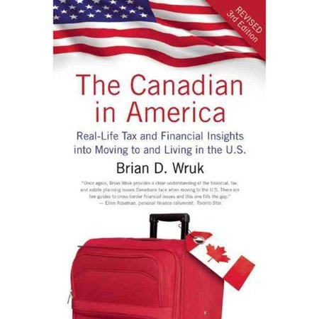 The Canadian In America  Real Life Tax And Financial Insights Into Moving To And Living In The U S
