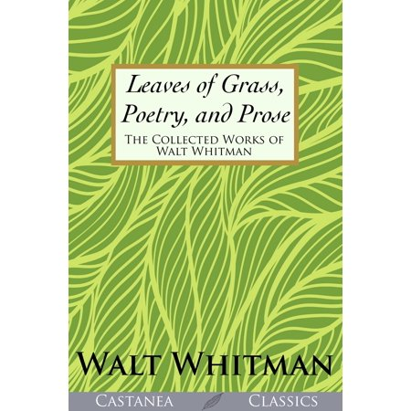 Leaves of Grass, Poetry, and Prose - eBook