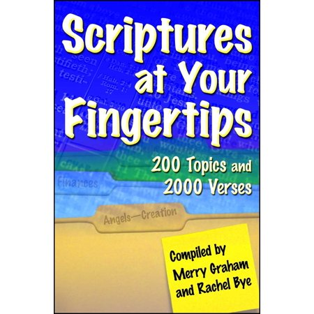 Scriptures at Your Fingertips : With Over 200 Topics and 2000 (Verses About Casting Your Cares On The Lord)