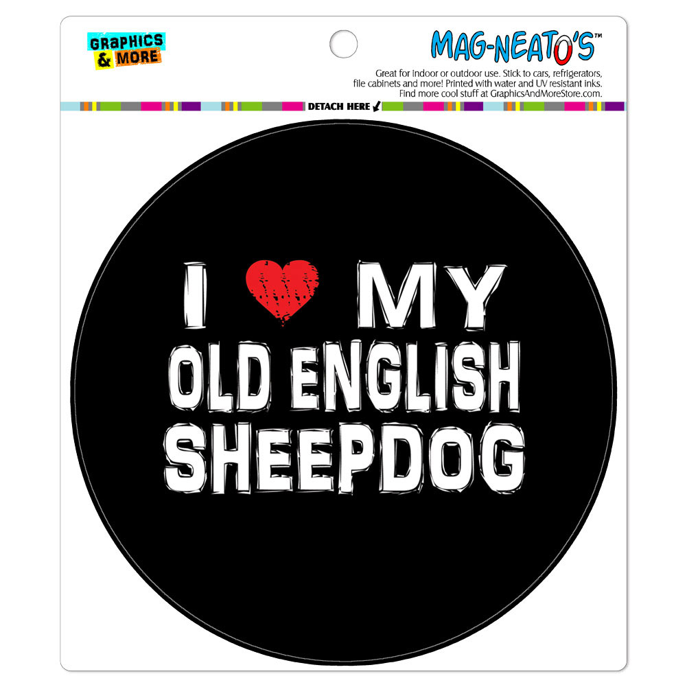 I Love My Old English Sheepdog Stylish - Circle MAG-NEATO'S(TM) Car/Refrigerator Magnet