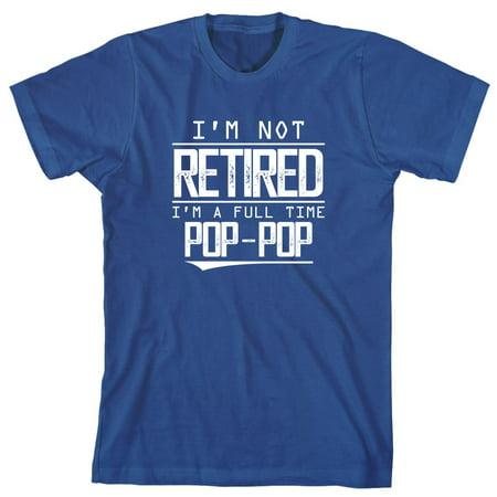 2511 Green - I'm Not Retired I'm A Full Time Pop Pop Men's Shirt - ID: 2511