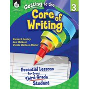 Getting to the Core of Writing: Essential Lessons for Every Third Grade Student - eBook