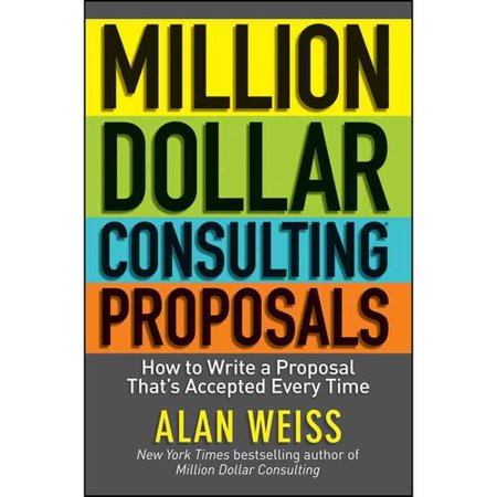 Million Dollar Consulting Proposals  How To Write A Proposal Thats Accepted Every Time
