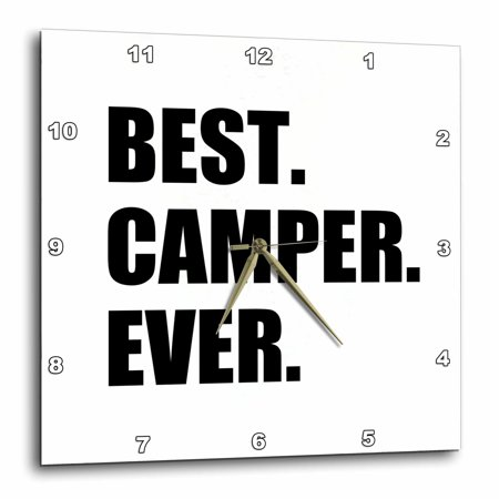 3dRose Best Camper Ever - bold text for camping fan or camp hater ironic use, Wall Clock, 13 by