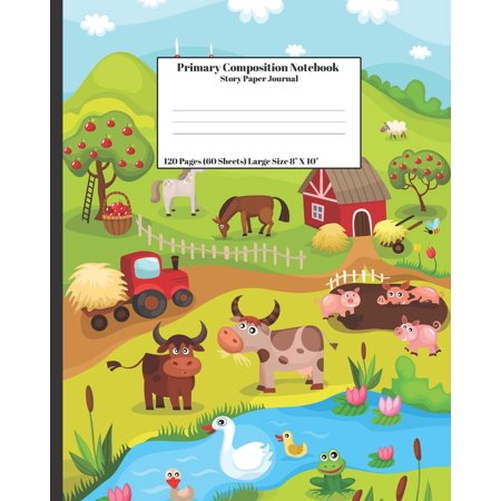 Primary Composition Notebook Story Paper Journal: Farm Tractor Cow Chicken Barn 120 Pages (60 Sheets) Large Size 8