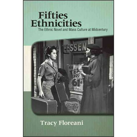 Fifties Ethnicities: The Ethnic Novel and Mass Culture at Midcentury