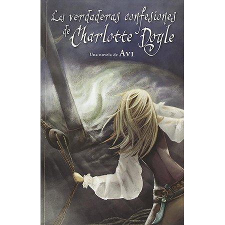 Las verdaderas confesiones de Charlotte Doyle / The True Confessions of Charlotte (The True Confessions Of Charlotte Doyle Chapter Summaries)