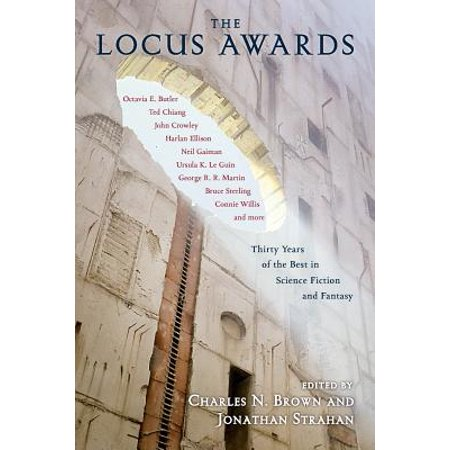 The Locus Awards : Thirty Years of the Best in Science Fiction and