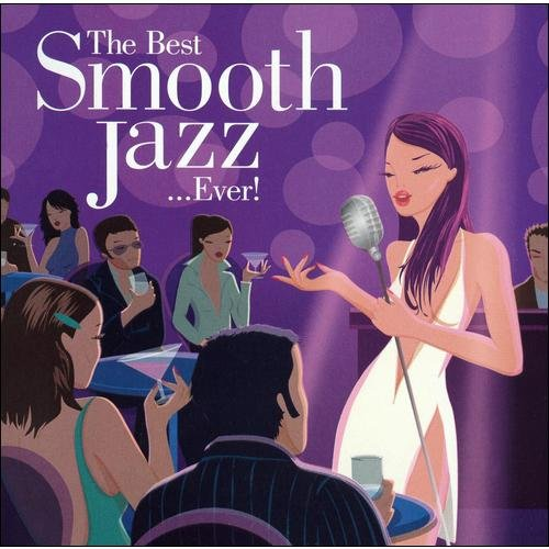 The Best Smooth Jazz...Ever! (2CD)