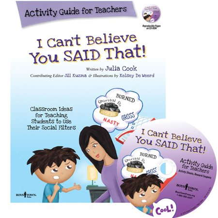 I Can't Believe You Said That! : Activity Guide for Teachers: Classroom Ideas for Teaching Students to Use Their Social Filters
