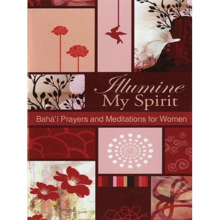 Illumine My Spirit: Bahai Prayers and Mediations for Women - eBook