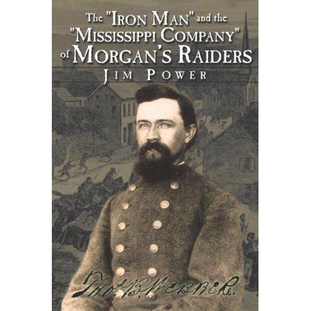 The Iron Man And The Mississippi Company Of Morgans Raiders