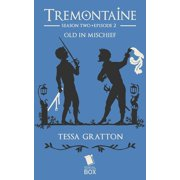 Old in Mischief (Tremontaine Season 2 Episode 2) - eBook