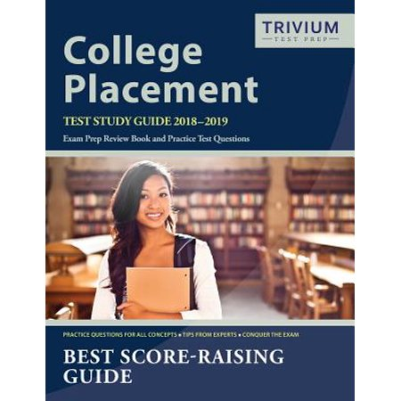 College Placement Test Study Guide 2018-2019 : Exam Prep Review Book and  Practice Test Questions