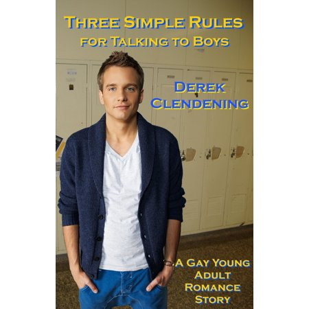 Three Simple Rules for Talking to Boys: A Gay Young Adult Romance Story -