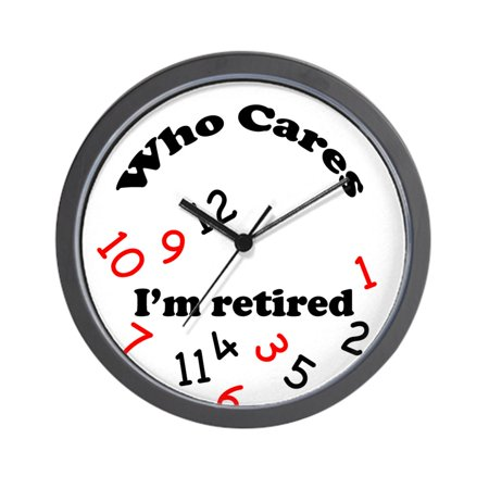 CafePress - Who Cares, I'm Retired Novelty Clock - Unique Decorative 10