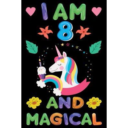 I am 8 And Magical : Happy Magical 8th Birthday Notebook & Sketchbook Journal for 8 Year old Girls and Boys, 100 Pages, 6x9 Unique B-day Diary, blank Composition Book with Unicorn Rainbow Stars Cover, Birthday Gift ()