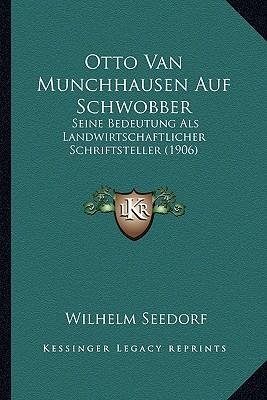 otto van munchhausen auf schwobber seine bedeutung als landwirtschaftlicher schriftsteller. Black Bedroom Furniture Sets. Home Design Ideas