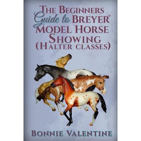 Beginners Guide to Breyer Model Horse Showing (Halter Classes)