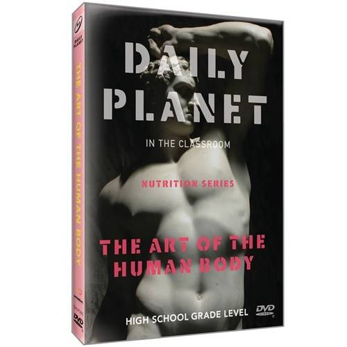 Daily Planet In The Classroom: Nutrition: The Art Of The Human Body