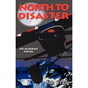 North to Disaster