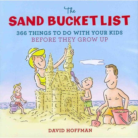 The Sand Bucket List  366 Things To Do With Your Kids Before They Grow Up