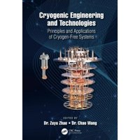 Cryogenic Engineering and Technologies : Principles and Applications of Cryogen-Free Systems (Hardcover)