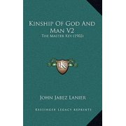Kinship of God and Man V2 : The Master Key (1902)