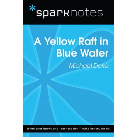 Yellow Raft in Blue Water (SparkNotes Literature Guide) - eBook