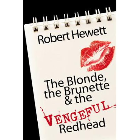 The Blonde, the Brunette and the Vengeful Redhead - (Every Blonde Needs A Brunette Best Friend Gifts)