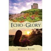 Celtics Legends Collection: Echo of Glory: An Irish Legends Romance (Paperback)