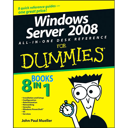 Windows Server 2008: All-in-one Desk Reference for Dummies
