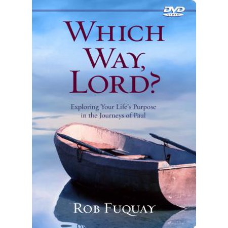Which Way, Lord? : Exploring Your Life's Purpose in the Journeys of