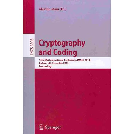 Cryptography And Coding  14Th Ima International Conference  Imacc 2013  Oxford  Uk  December 17 19  2013  Proceedings  2013